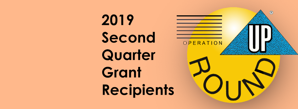 Operation ROUND UP Grants Awarded for Second Quarter, 2019, Totaling $10,700