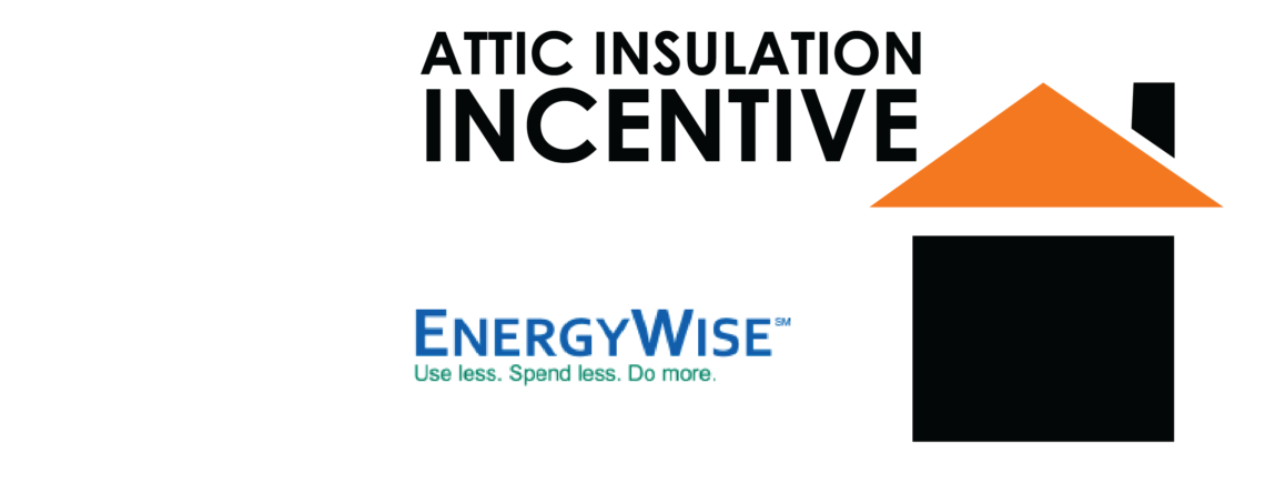 EnergyWise Attic Insulation Incentive
