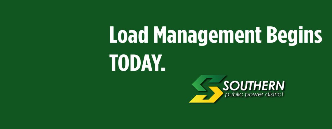 LOAD MANAGEMENT BEGINS TODAY.